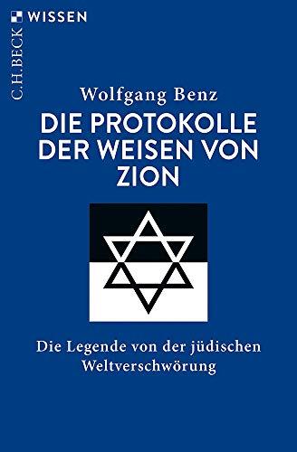 Die Protokolle der Weisen von Zion: Die Legende von der jüdischen Weltverschwörung (Beck'sche Reihe)