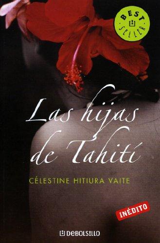 Hijas de tahiti, las (Bestseller (debolsillo)) por Celestine Hitiura Vaite