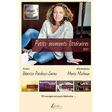 Petits moments littéraires 2017: 32 voyages en pays littéraire...