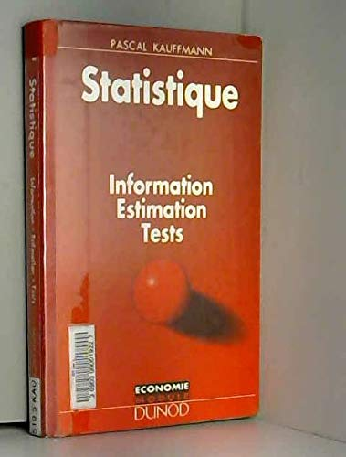 Statistique : Information, estimation, tests par Pascal Kauffmann