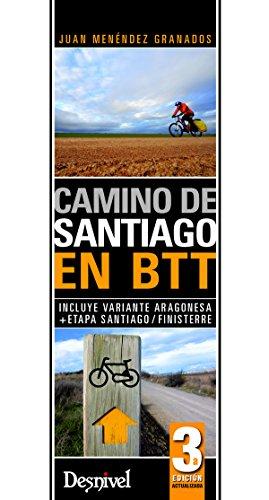 Camino de Santiago en Btt (Travesias En Btt) por Juan Menéndez Granados