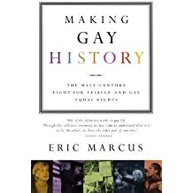 [(Making Gay History: The Half-Century Fight for Lesbian and Gay Equal Rights)] [Author: Eric Marcus] published on (June, 2002)