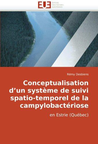 Conceptualisation d'un système de suivi spatio-temporel de la campylobactériose: en Estrie (Québec)