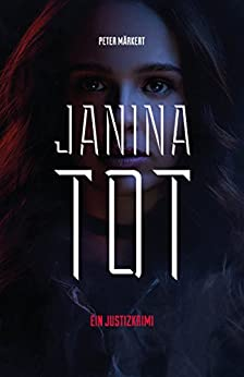 JANINA TOT: Justizkrimi
