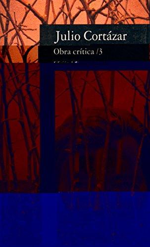 Obra crítica 3: Edición de Saúl Sosnowski (FUERA COLECCION ALFAGUARA ADULTOS) por Julio Cortázar