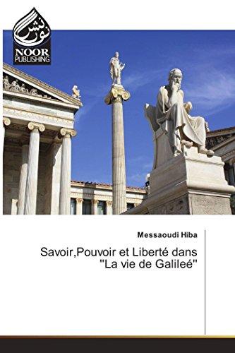 Savoir,Pouvoir et Liberté dans ''La vie de Galileé''