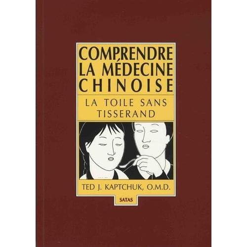 Comprendre la médecine chinoise. La toile sans tisserand