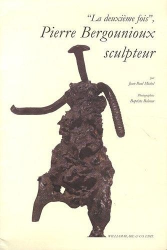 La deuxième fois, Bergounioux sculpteur par Jean-Paul Michel