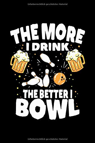 Bowling Notizbuch Je mehr ich trinke, desto besser bowle ich: Bowling Punkteraster Notizbuch Dot Grid 120 Seiten Din A5 perfekt als Bullet Journal, Ideenbuch und zum zeichnen für