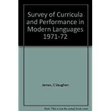 Survey of Curricula and Performance in Modern Languages 1971-72
