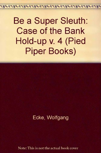 Be a super sleuth with the case of the bank hold-up