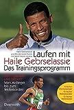 Laufen mit Haile Gebrselassie: Das Trainingsprogramm
