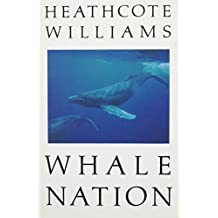 Whale Nation by Heathcote Williams (1988-07-27)