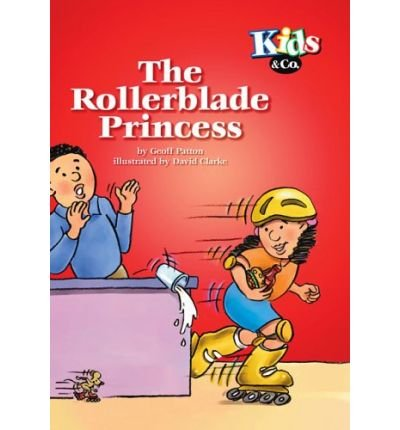 [(The Rollerblade Princess)] [ By (author) Geoff Patton, Illustrated by David Clarke ] [November, 2005] par Geoff Patton