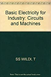 Basic Electricity for Industry: Circuits and Machines