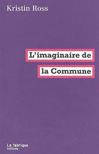 L'imaginaire de la Commune par Kristin Ross