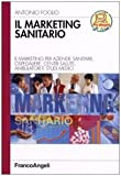 eBook Gratis da Scaricare Il marketing sanitario Il marketing per aziende sanitarie ospedaliere centri salute ambulatori e studi medici (PDF,EPUB,MOBI) Online Italiano