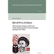 Hizb ad-Da'wa al-Islamiya: Selbstverständnis, Strategien und Ziele einer irakisch-islamistischen Partei zwischen Kontinuität und Wandel (1957-2003) ... in muslimischen Gesellschaften, Band 24)