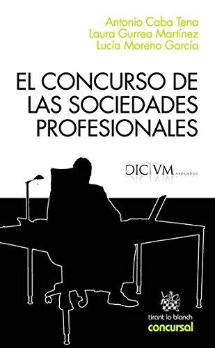 El Concurso de las Sociedades Profesionales (Concursal) por Antonio Caba Tena