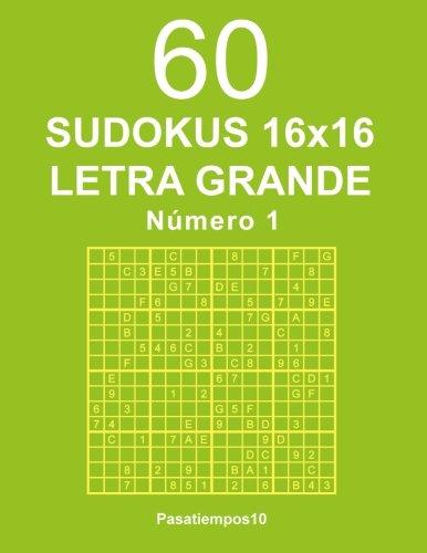 60 Sudokus 16x16 Letra Grande - N. 1: Volume 1