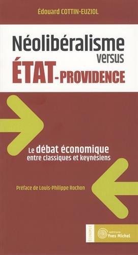 Néolibéralisme versus Etat-providence : Le débat économique entre classiques et keynésiens par Edouard Cottin-Euziol