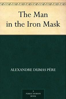 The Man in the Iron Mask (English Edition) par [père, Alexandre Dumas]