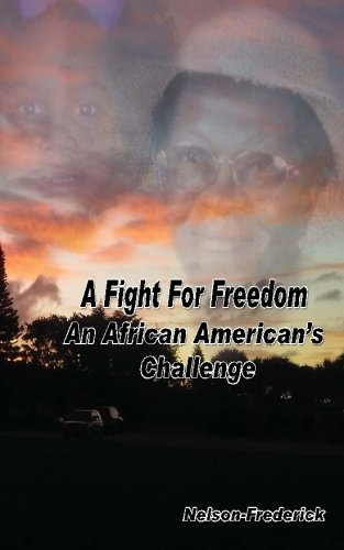 A Fight For Freedom An African American S Challenge