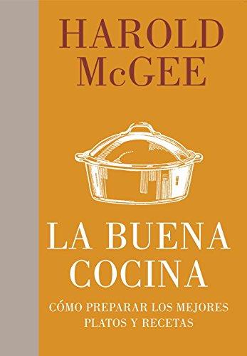 La buena cocina: Cómo preparar los mejores platos y recetas (Debate)