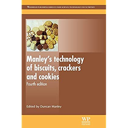 Manley S Technology of Biscuits, Crackers and Cookies (Woodhead Publishing Series in Food Science, Technology and Nutrition) by Duncan Manley (Editor) (31-Oct-2011) Hardcover