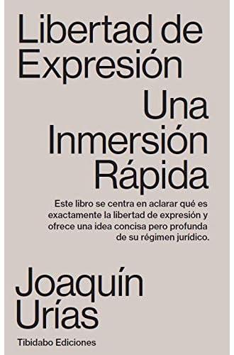 Descargar gratis Libertad de expresión. Una inmersión rápida de Joaquín Urías