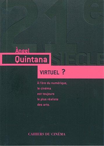 VIRTUEL ? À l'ère du numérique, le cinéma est toujours le plus réaliste des arts par Àngel Quintana