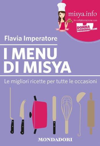 I Menu Di Misya Le Migliori Ricette Per Tutte Le Occasioni Ebook