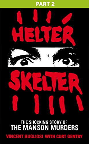 Helter Skelter: Part Two of the Shocking Manson Murders (English Edition) por Vincent Bugliosi