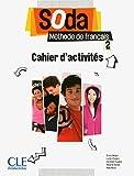 Soda 2 - Niveaux A2/B1 - Cahier d'actvités