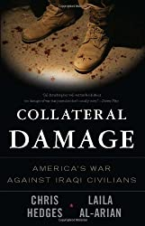 Collateral Damage: America's War Against Iraqi Civilians by Chris Hedges (2009-02-10)