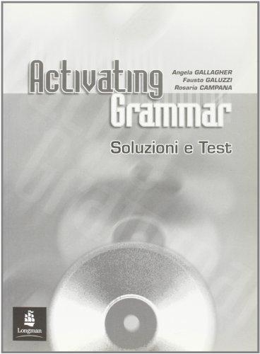 Activating grammar. Test-Soluzioni. Per le Scuole superiori