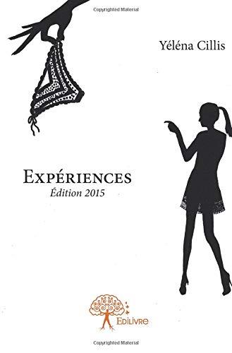 Expériences _ Édition 2015 par Yelena Cillis