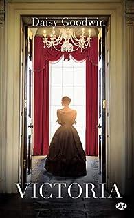Victoria par Daisy Goodwin