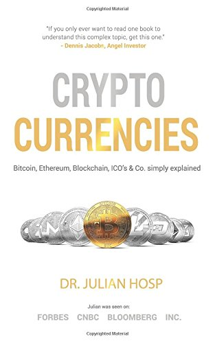 Cryptocurrencies simply explained - by TenX Co-Founder Dr. Julian Hosp: Bitcoin, Ethereum, Blockchain, ICOs, Decentralization, Mining & Co