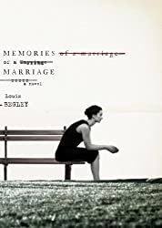 Memories of a Marriage: A Novel by Louis Begley (2013-07-09)