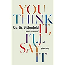 You Think It I'll Say: Stories