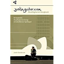 Justinguitar.com - Das Akustikgitarren-Songbook: Lehrmaterial, Songbook, Tabulatur für Gitarre