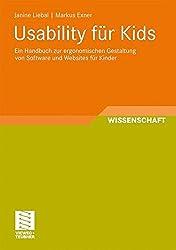 Usability für Kids: Ein Handbuch zur Ergonomischen Gestaltung von Software und Websites für Kinder (Schriften zur Medienproduktion) (German Edition)