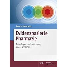 Evidenzbasierte Pharmazie: Grundlagen und Umsetzung in der Apotheke