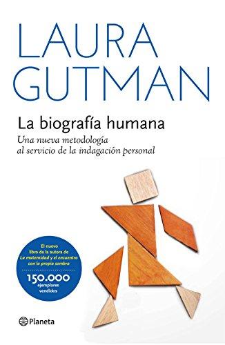La biografía humana: Una nueva metodología al servicio de la indagación personal (Manuales Practicos (planeta))