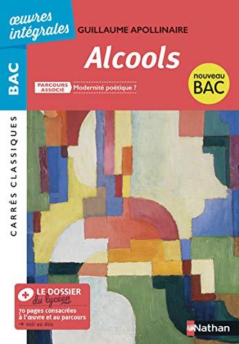 Alcools - BAC 2020 Parcours associés Modernité poétique ? - Carrés Classiques Œuvres Intégrales par Apollinaire