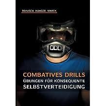 Combatives Drills: Übungen für konsequente Selbstverteidigung