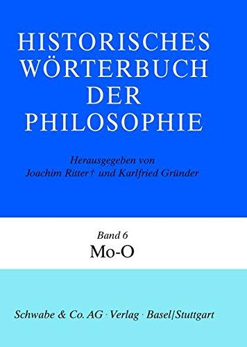 Historisches Wörterbuch der Philosophie, 12 Bde. u. 1 Reg.-Bd., Bd.6, Mo-O (Historisches Worterbuch Der Philosophie)