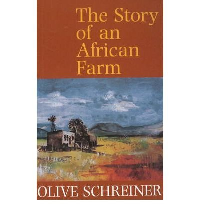 [(The Story of an African Farm)] [ By (author) Olive Schreiner, Introduction by Cherry Clayton ] [April, 2009]