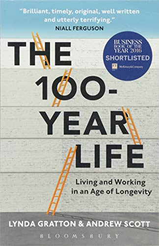 The 100-Year Life: Living and Working in an Age of Longevity par Lynda Gratton